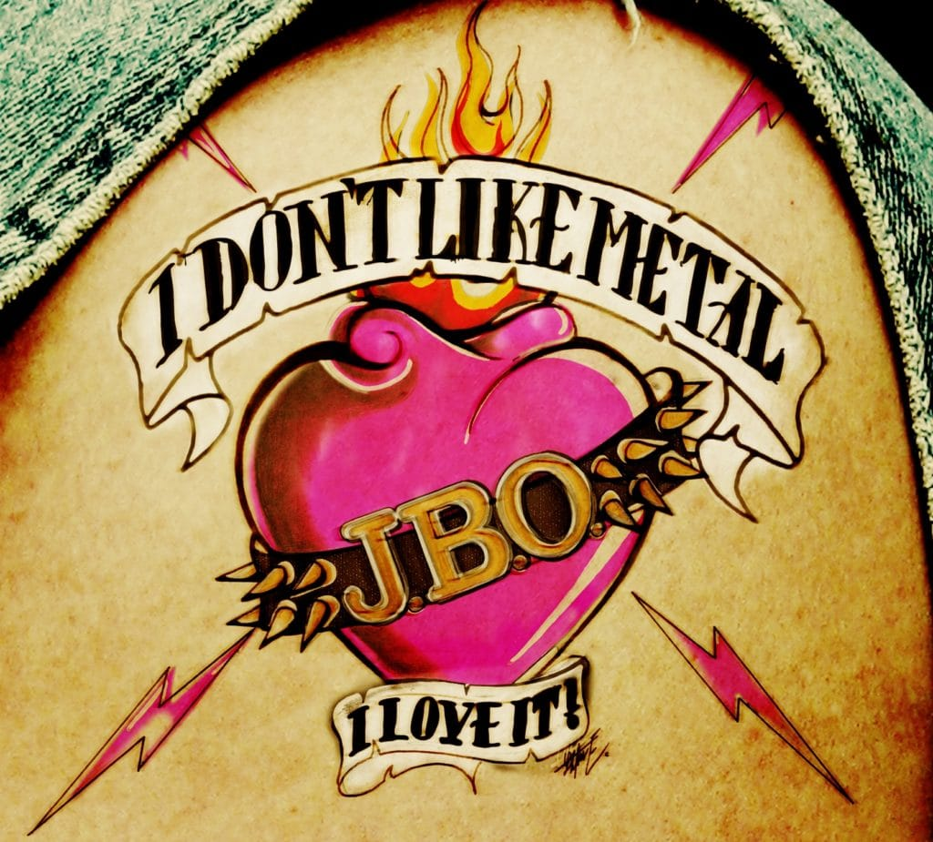 Cover: J.B.O. - I Don't Like Metal - I Love It!